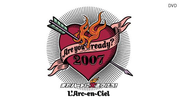 【DVDセットリスト】ラルク『Are you ready? 2007 またハートに火をつけろ!』in Okinawa